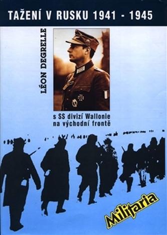 Tažení v Rusku 1941–1945 s SS divizí Wallonie na východní frontě