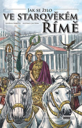 Jak se žilo ve starověkém Římě