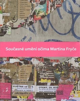 Současné umění očima Martina Fryče