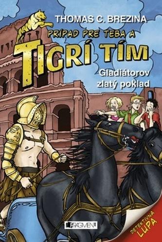 Gladiátorov zlatý poklad Tigrí tím