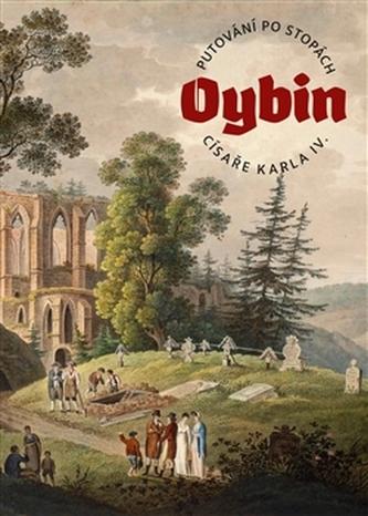 Putování po stopách císaře Karla IV. – OYBIN