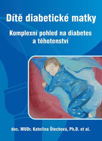 Dítě diabetické matky - Komplexní pohled na diabetes a těhotenství