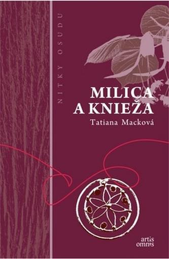 Milica a knieža - Tatiana Macková