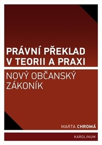 Právní překlad v teorii a praxi: nový občanský zákoník