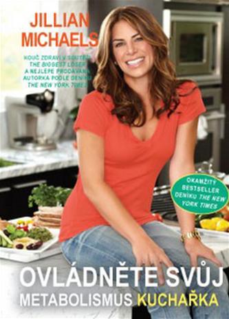 Ovládněte svůj metabolismus – kuchařka - Jillian Michaelisová