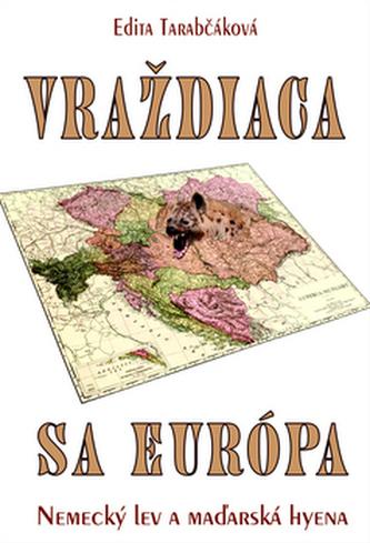 Vraždiaca sa Európa - Edita Tarabčáková