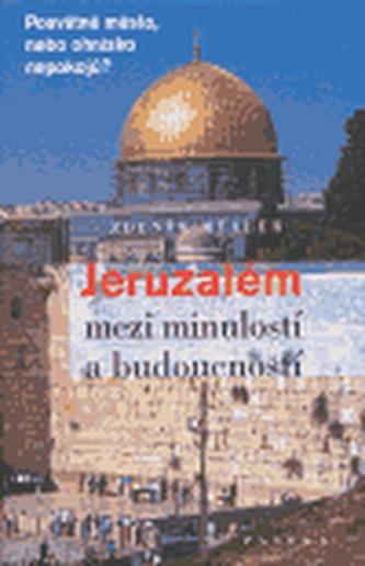 Jeruzalém mezi minulostí a budoucností
