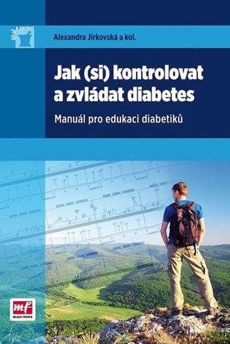 Jak (si) kontrolovat a zvládat diabetes - Manuál pro edukaci diabetiků