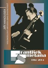 František Smetana 1914–2004 - Violoncellový virtuos a jeho životní pouť