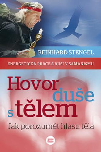 Hovory duše s tělem - Reinhard Stengel