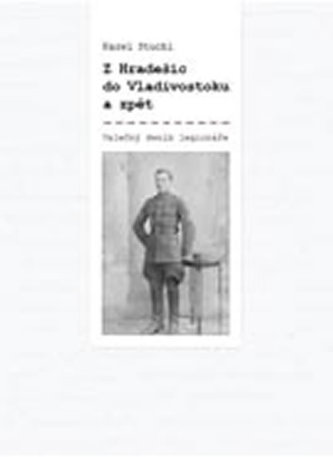 Z Hradešic do Vladivostoku a zpět - Z deníku legionáře