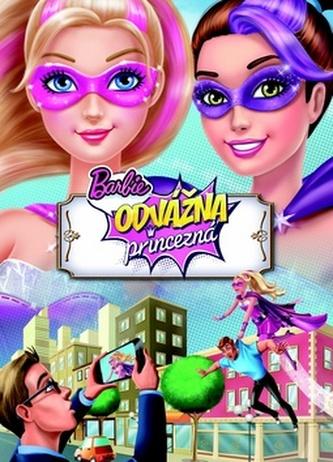 Barbie Odvážna princezná Filmový príbeh