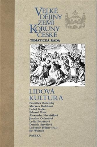 Velké dějiny zemí Koruny české - Lidová kultura