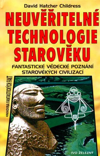 Neuvěřitelné technologie starověku