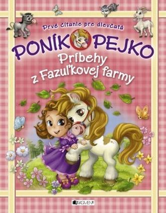 Poník Pejko 1 Príbehy z Fazužkovej farmy