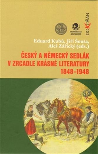 Český a německý sedlák v zrcadle krásné literatury 1848-1948