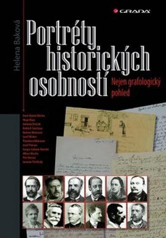 Portréty historických osobností - Nejen grafologický pohled - Baková Helena