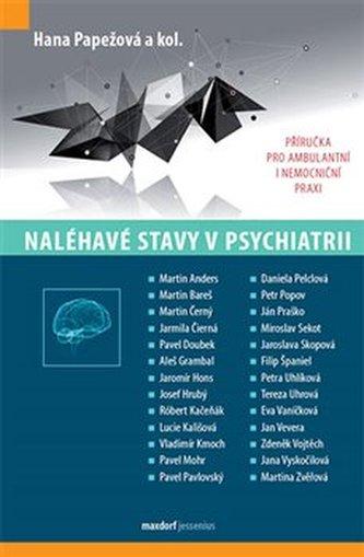Naléhavé stavy v psychiatrií - Hana Papežová