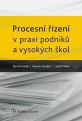 Procesní řízení v praxi podniků a vysokých škol.