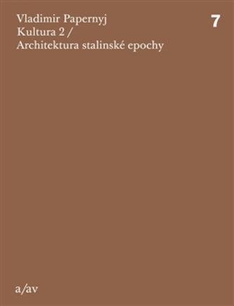 Kultura 2 / Architektura stalinské epochy