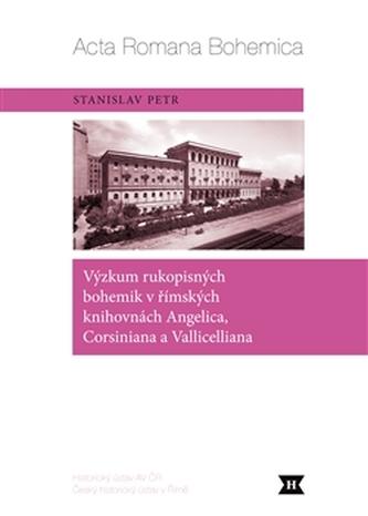 Výzkum rukopisných bohemik v římských knihovnách Angelica, Corsiniana a Vallicelliana