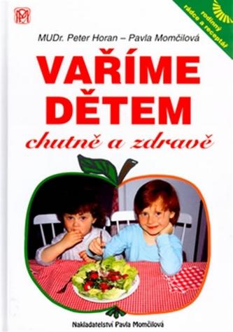 Vaříme dětem chutně a zdravě - Peter Horan