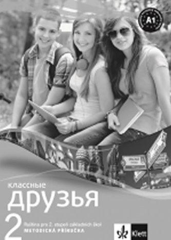 Klassnyje druzja 2 Ruština Metod. příruč + CD
