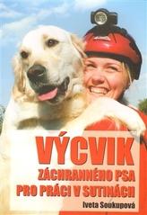 Výcvik záchranného psa pro práci v sutinách