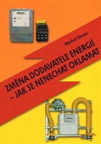 Změna dodavatele energií – jak se nenechat oklamat - Michal Eisner