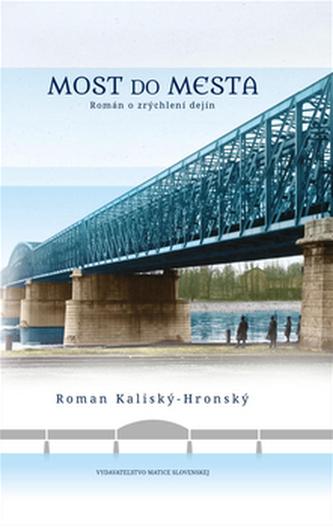 Most do mesta - Roman Kaliský-Hronský