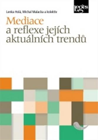 Mediace a reflexe jejích aktuálních trendů
