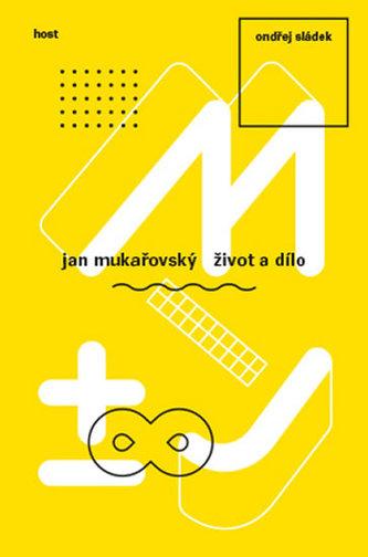 Jan Mukařovský - Život a dílo - Sládek Ondřej