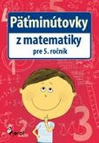 Päťminútovky z matematiky pre 5. ročník - Soňa Rybáčková