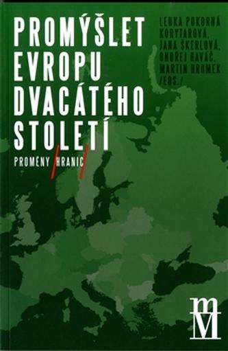 Promýšlet Evropu dvacátého století II - Martin Hromek