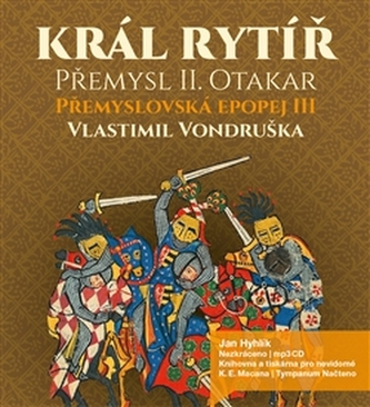 Král rytíř Přemysl Otakar II -CDmp3 - Vlastimil Vondruška