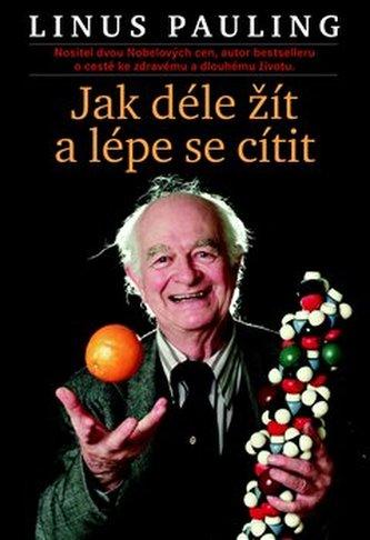 Jak žít déle a cítit se lépe - Linus Pauling
