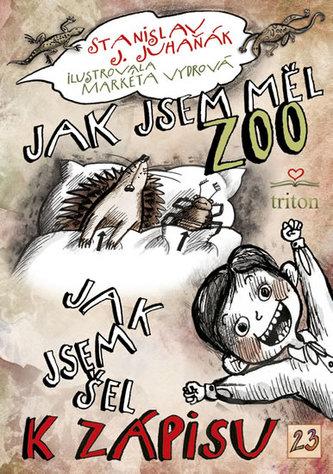 Jak jsem měl ZOO - Stanislav J. Juhaňák