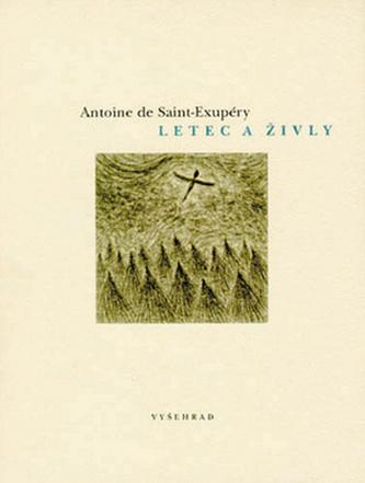 Letec a živly - Antoine de Saint Exupéry; Jan Hísek