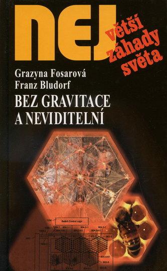 Bez gravitace a neviditelní - Fosarová Grazyna