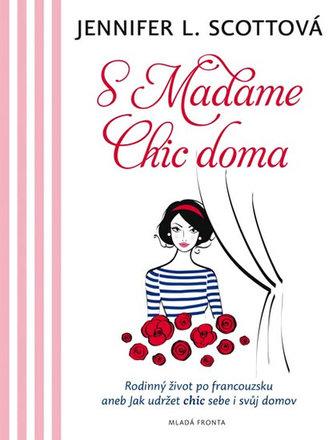 S Madame Chic doma - Jennifer L. Scott