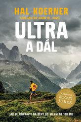 Ultra a dál - Jak se připravit na běhy od 50 km po 100 mil a dál