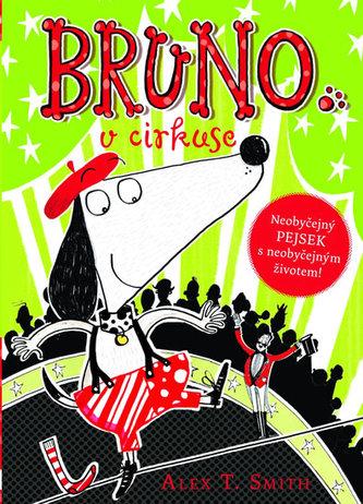 Bruno v cirkuse - Smith Alex T.