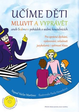 Učíme děti mluvit a vyprávět - Václav Martinec