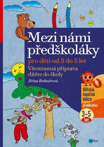 Mezi námi předškoláky 3 - 5 let - Jiřina Bednářová