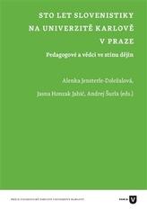 Sto let slovenistiky na Univerzitě Karlově v Praze