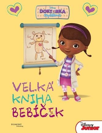 Doktorka Plyšáková - Velká kniha bebíček - Disney Walt