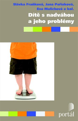 Dítě s nadváhou a jeho problémy - Slávka Fraňková