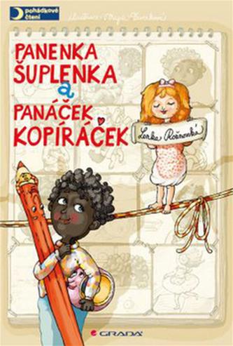 Panenka Šuplenka a panáček Kopíráček - Lenka Rožnovská