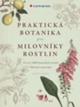 Praktická botanika pro milovníky rostlin - Více než 3000 botanických termínů, objevujte a pozorujte