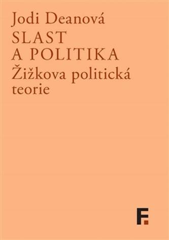 Slast a politika - Jodi Dean